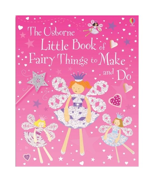 Little Book of Fairy Things to Make and Do.