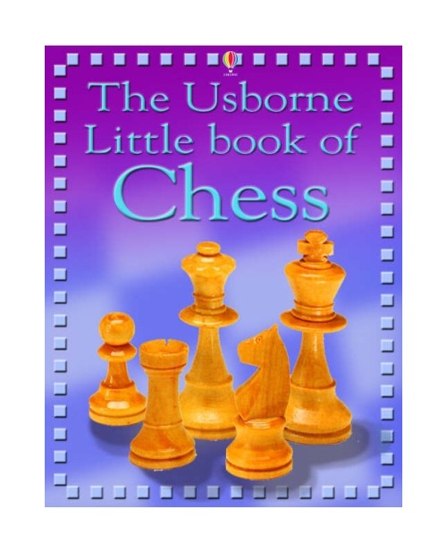 The Usborne Internet-linked Little Book of Chess.