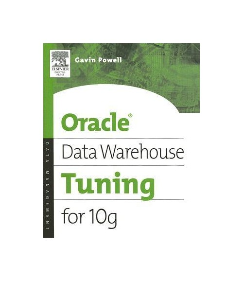 Oracle Data Warehouse Tuning for 10g.