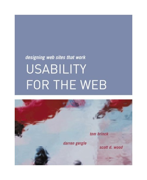 Usability for the Web: Designing Web Sites That Work.