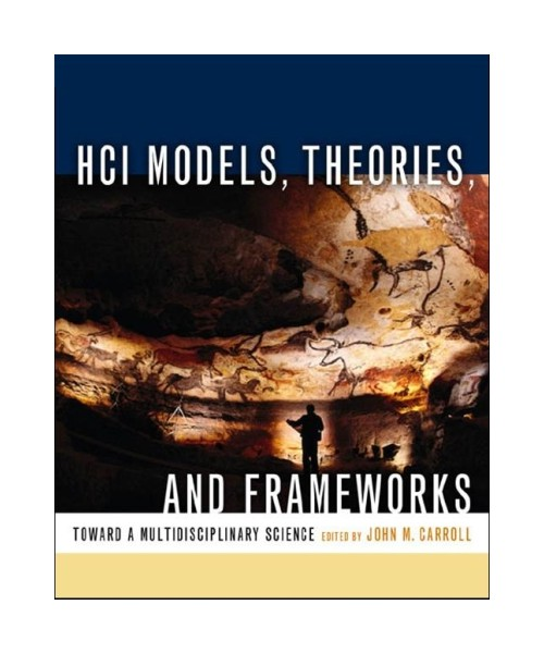 Hci Models, Theories, and Frameworks: Toward a Multidisciplinary Science.
