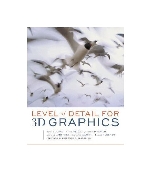 Level of Detail for 3D Graphics.