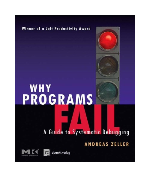 Why Programs Fail: A Guide to Systematic Debugging.