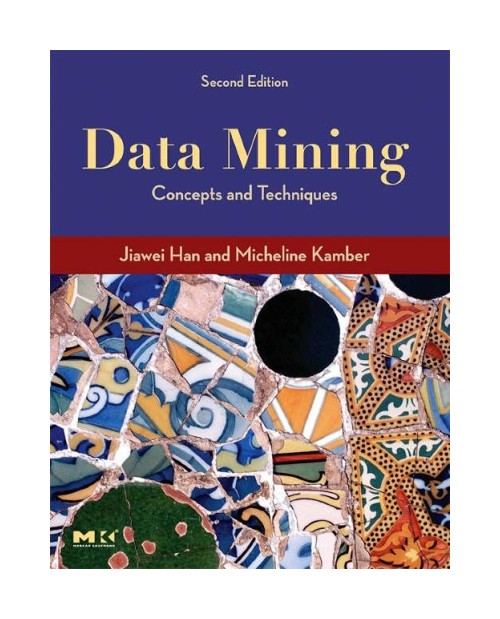 Data Mining: Concepts and Techniques.