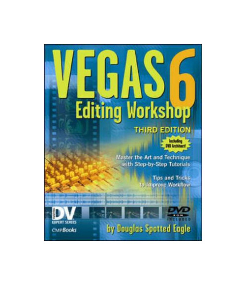Vegas 6 Editing Workshop with DVD.