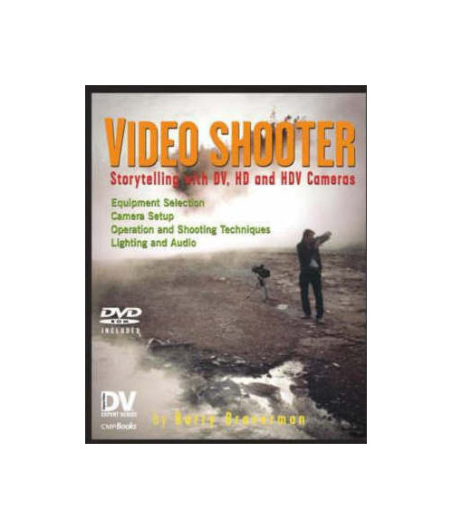 Video Shooter: Storytelling with DV, HD, and HDV Cameras with DVD.