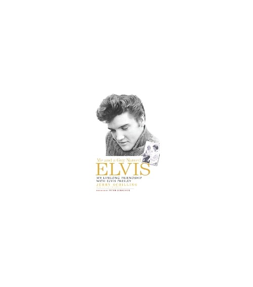 Me and a Guy Named Elvis: My Lifelong Friendship with Elvis Presley.