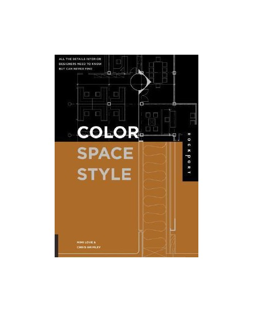 Color, Space, and Style: All the Details Interior Designers Need to Know But Can Never Find.