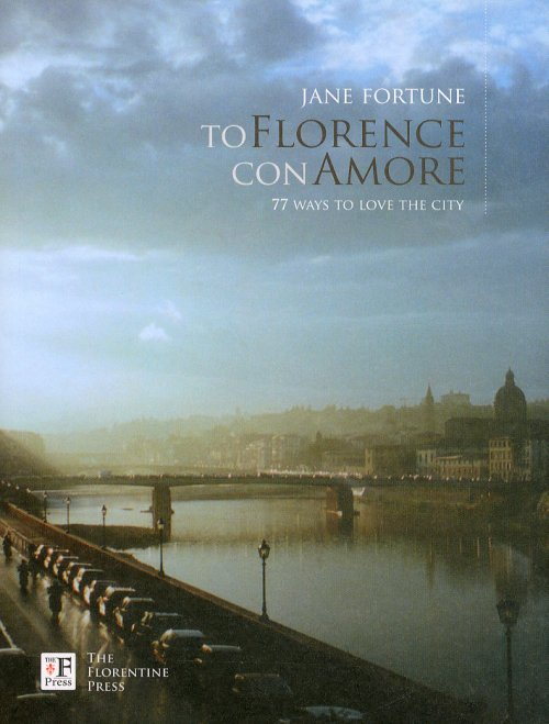 To Florence, con amore. 77 ways to love the city.
