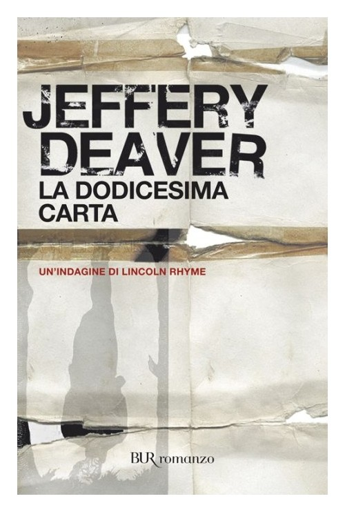 La dodicesima carta - Deaver Jeffery