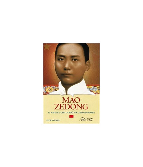 Mao Zedong. Il ribelle che guid - Geyer Flora