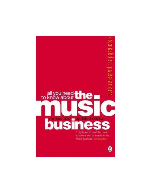All You Need to Know About the Music Business.