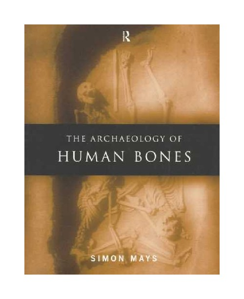 Archaeology of Human Bones.