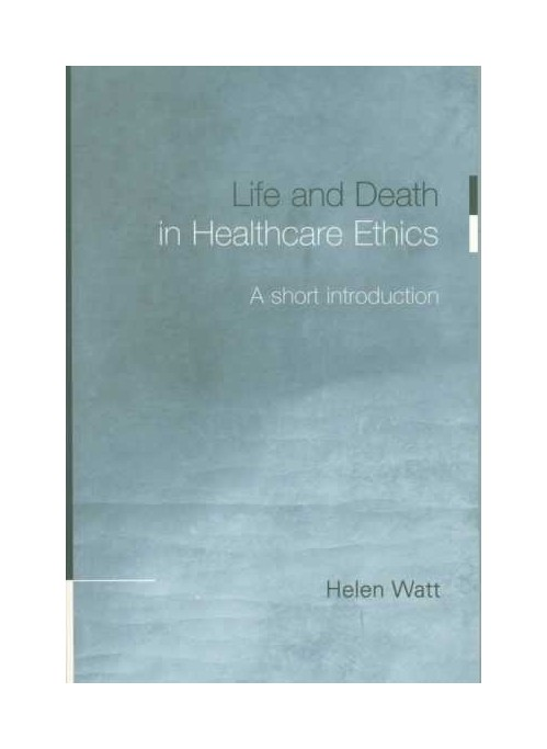 Life and Death in Health Care Ethics.