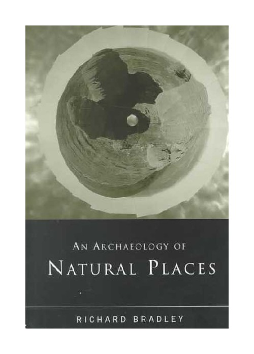 Archaeology of Natural Places.