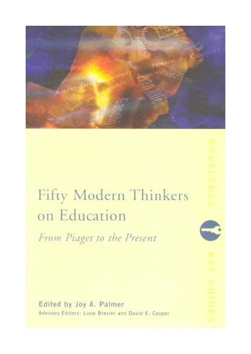 Fifty Modern Thinkers on Education.