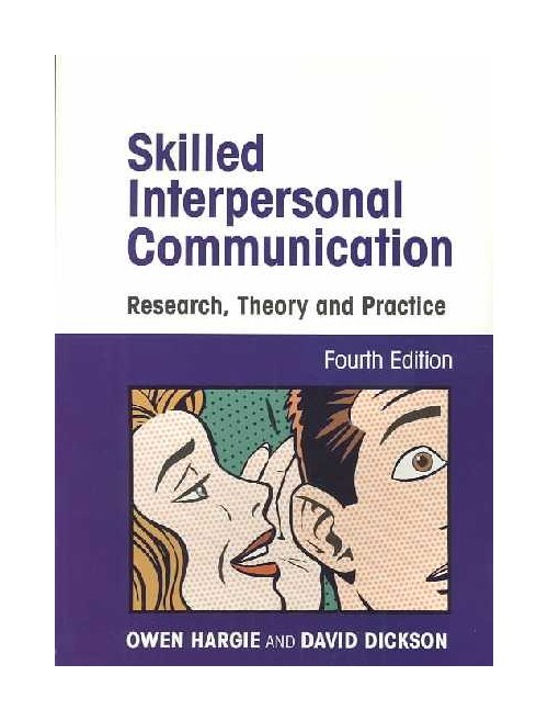 Skilled Interpersonal Communication.