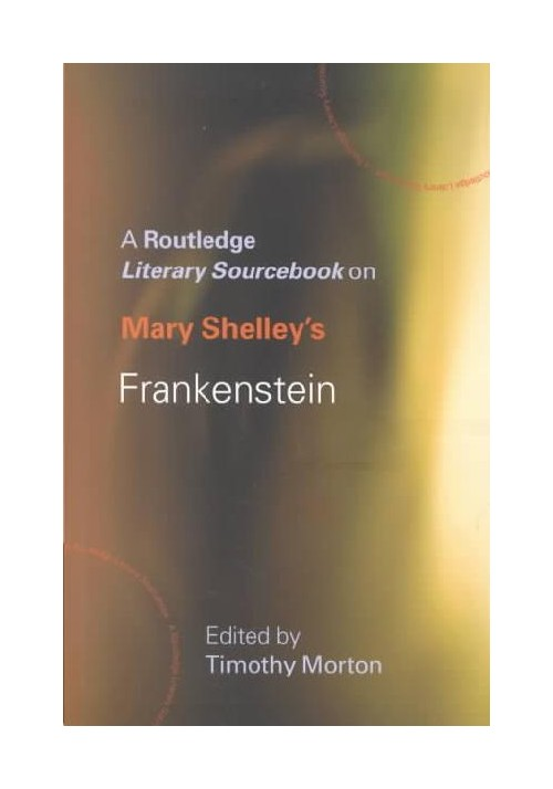 Routledge Literary Sourcebook on Mary Shelley's....