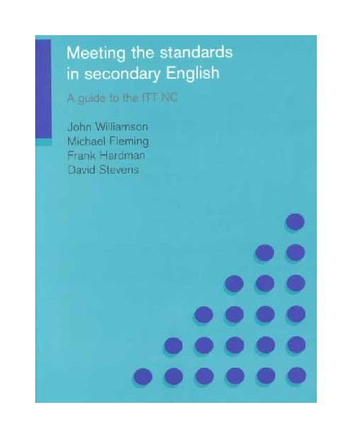 Meeting the Standards in Secondary English.