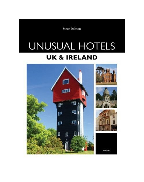 Unusual Hotels - UK and Ireland.