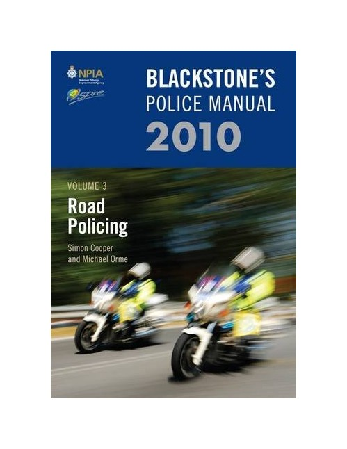 Blackstone's Police Manual Volume 3: Road Policing 2010.
