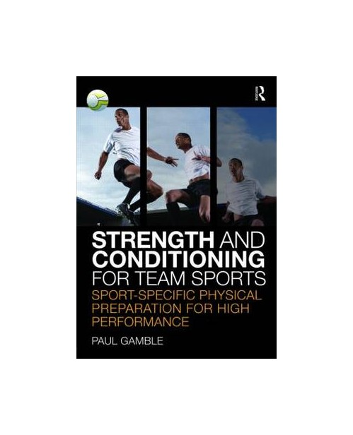 Strength and Conditioning for Team Sports.