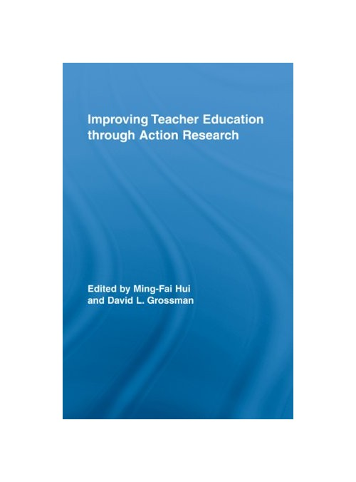 Improving Teacher Education Through Action Research.