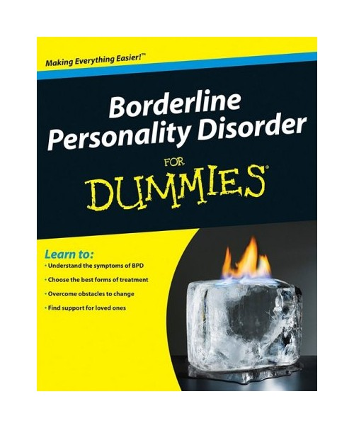 Borderline Personality Disorder for Dummies.