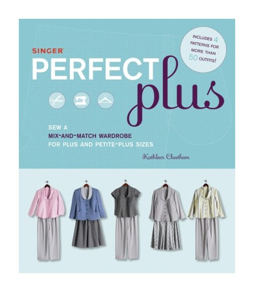 Sew a Mix-and-match Wardrobe for Plus and Petite-plus Sizes.