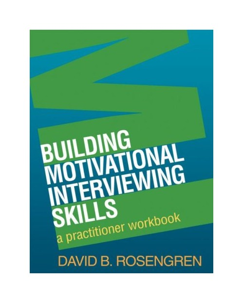 Building Motivational Interviewing Skills.