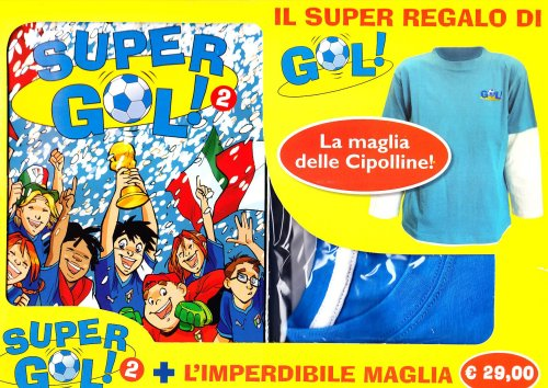 Supergol (taglia unica). Con T-shirt. Vol. 2 - Garlando Luigi