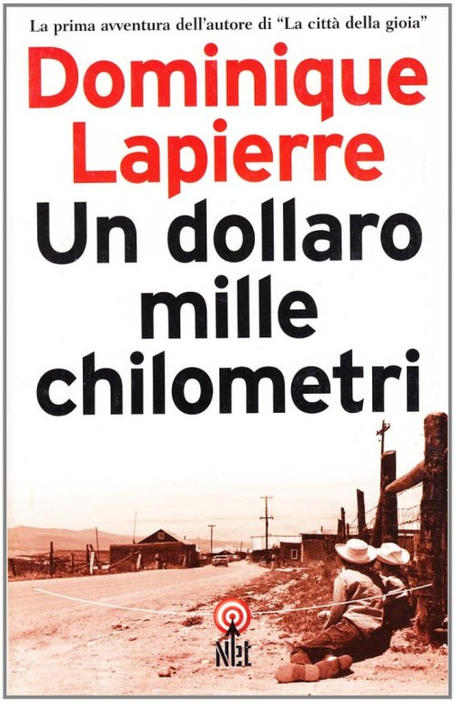 Un dollaro, mille chilometri - Lapierre Dominique