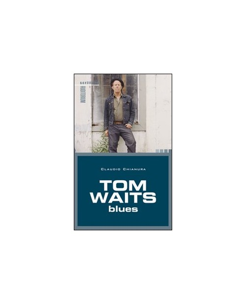 Tom Waits. Blues.