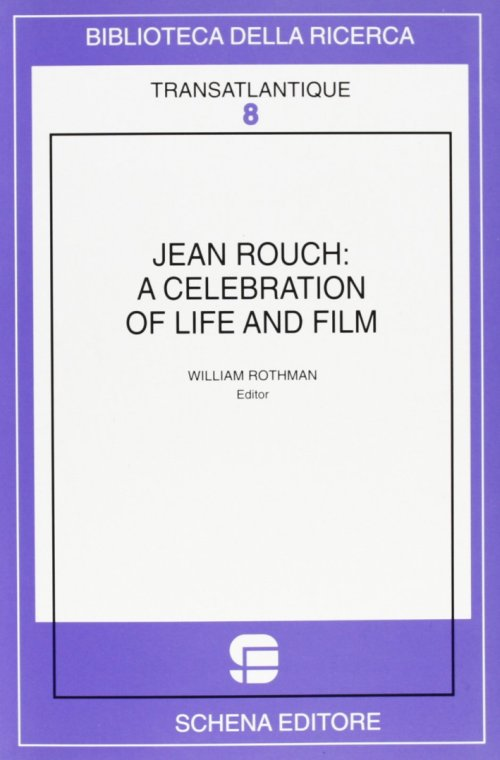 Jean Rouch. A Celebration of Life and Film.