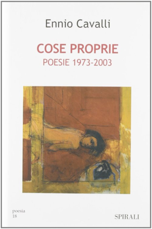 Cose proprie. Poesie 1973-2003.