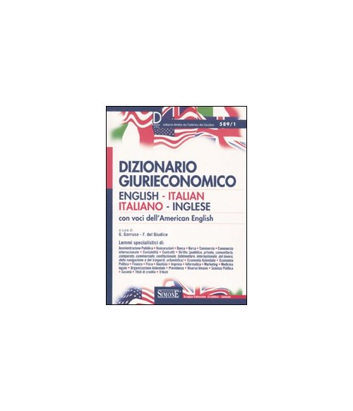Dizionario giurieconomico. English-italian, italiano-inglese. Con voci dell'american english.