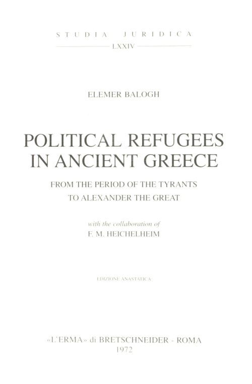 Political refugees in ancient Greece. From the period of the tyrants to Alexan der the Great (1943).