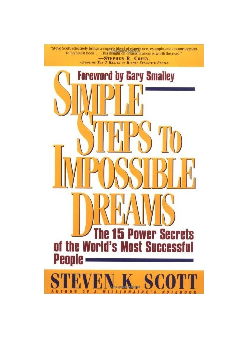 Simple Steps to Impossible Dreams.