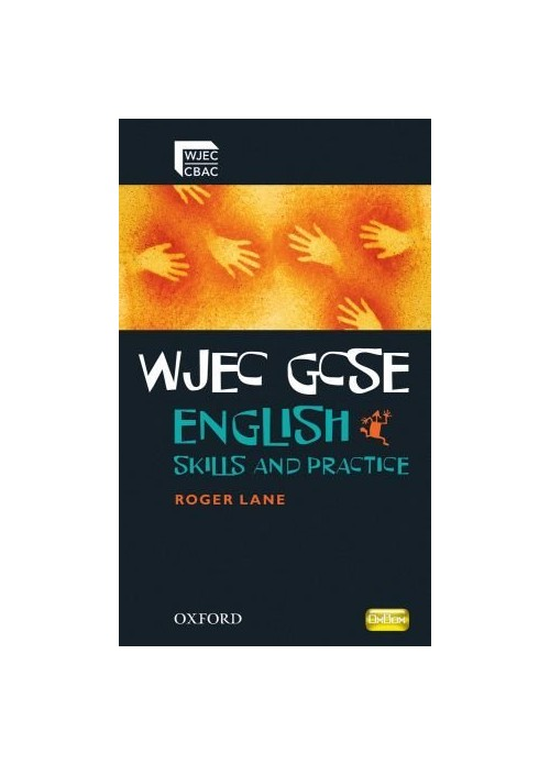 WJEC GCSE English: Skills and Practice Book.