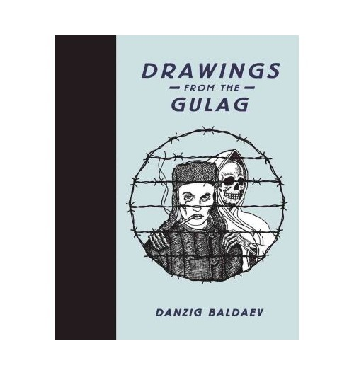 Drawings from the Gulag.