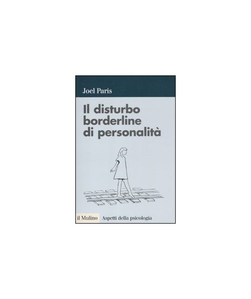 Il disturbo borderline di personalità.