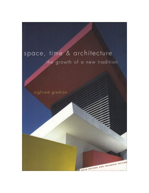 Space, Time and Architecture.