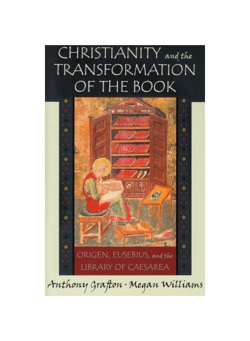 Christianity and the Transformation of the Book.
