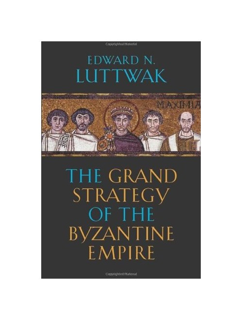 Grand Strategy of the Byzantine Empire.