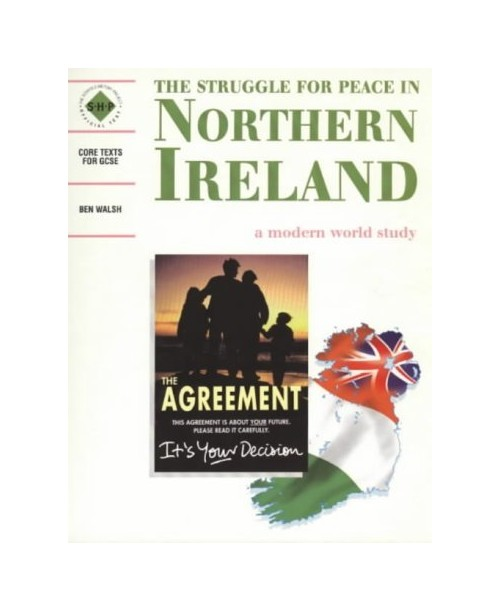 Struggle for Peace in Northern Ireland.