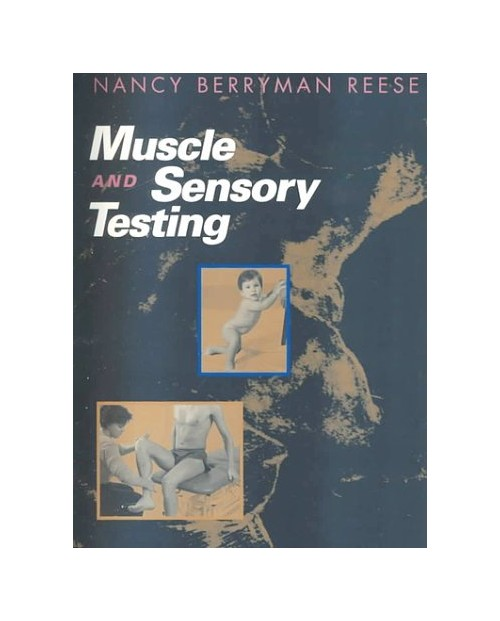 Muscle and Sensory Testing.