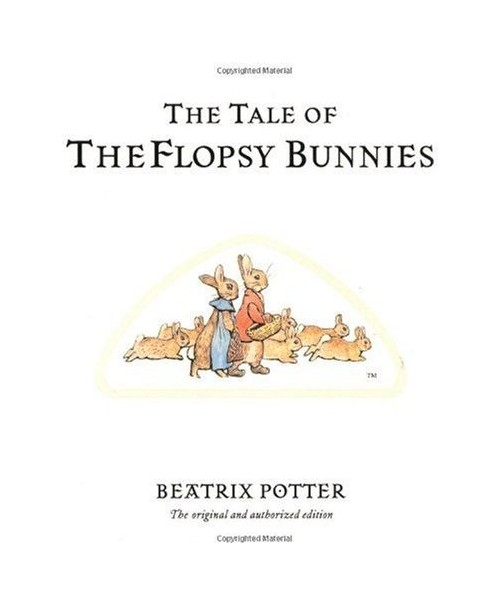 Tale of the Flopsy Bunnies.