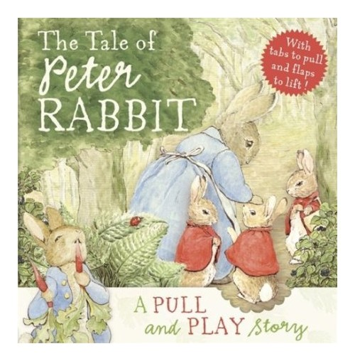 Tale of Peter Rabbit: A Pull-and-Play Story.