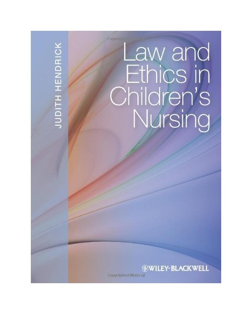 Law and Ethics in Children's Nursing.