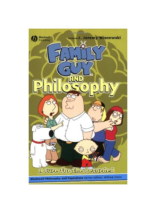 Family Guy and Philosophy.